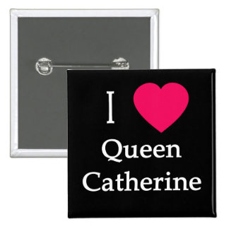 I Heart Queen Catherine Apparel Buttons Mugs