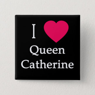 I Heart Queen Catherine Apparel, Buttons, Mugs Button