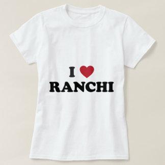I Heart Ranchi India T-Shirt