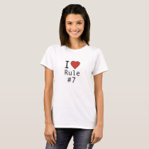 I Heart Rule #7! Go Tampa Bay! T-Shirt