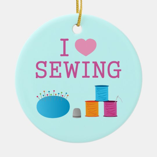 I Heart Sewing Ceramic Ornament
