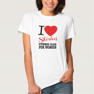 I Heart Shirlee's Fitness Club for Women Tee Shirt