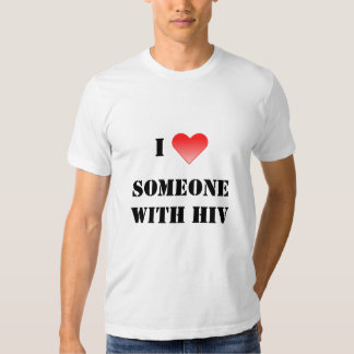 I Heart Someone with HIV T-Shirt
