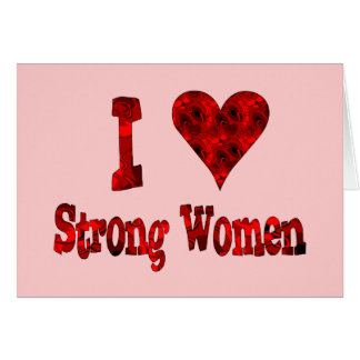 I Heart Strong Women Greeting Card