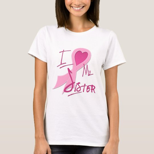 I Heart/Support My Sister T-Shirt