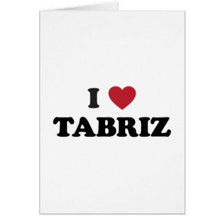 I Heart Tabriz Iran Greeting Card
