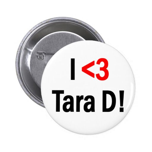 I heart Tara D button