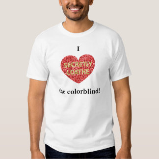 I heart the colorblind t shirts