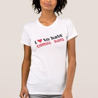 i heart to hate comic sans tee