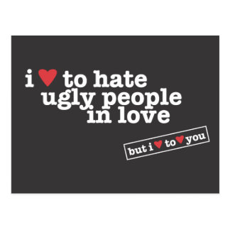 i heart to hate ugly people in love postcard