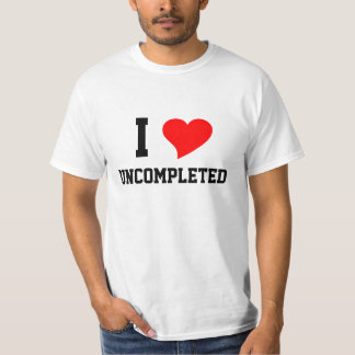 I Heart UNCOMPLETED Tee Shirt