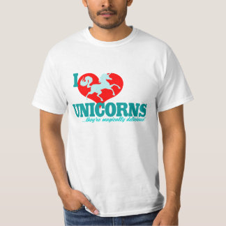 I HEART Unicorns... they're magically delicious! T-Shirt