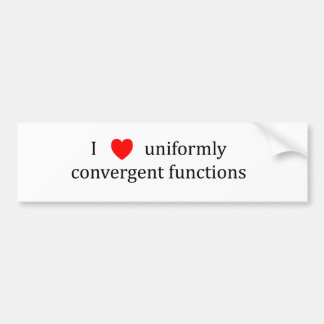 I heart uniformly convergent functions bumper sticker