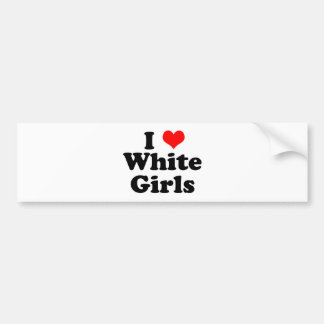 I Heart White Girls Bumper Sticker