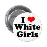 I Heart White Girls Pinback Buttons