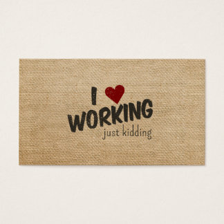 I Heart Working Just Kidding Funny Burlap Business Card