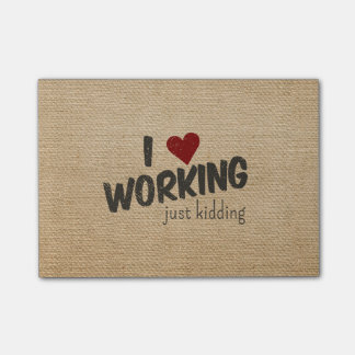 I Heart Working Just Kidding Funny Burlap Post-it® Notes