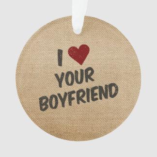 I Heart Your Boyfriend Burlap Ornament