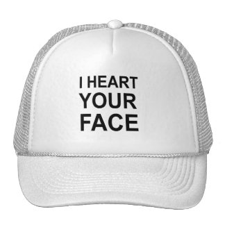 I HEART YOUR FACE TRUCKER HAT