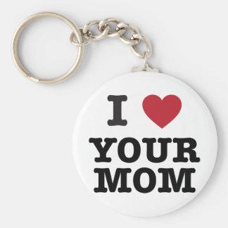 I Heart Your Mom Keychain