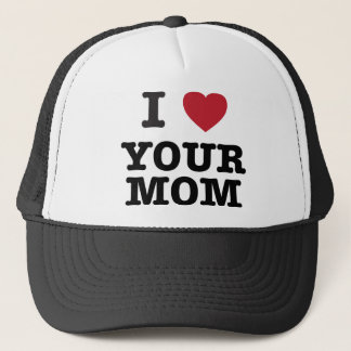 I Heart Your Mom Trucker Hat