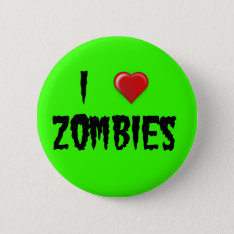 I Heart Zombies Button at Zazzle