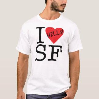 I Hella Love SF T-Shirt