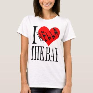 I Hella Love The Bay T-Shirt