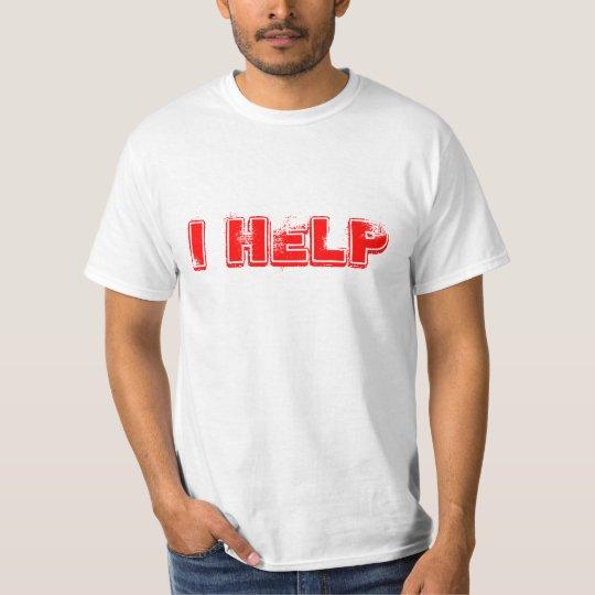 I Help Helper T-Shirt