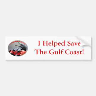 I Helped Save The Gulf Coast Car Bumper Sticker