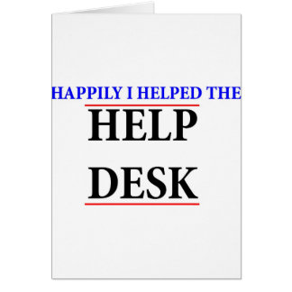 I helped the help desk greeting cards