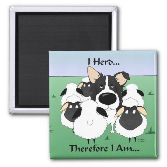 I Herd...Therefore I Am Magnet