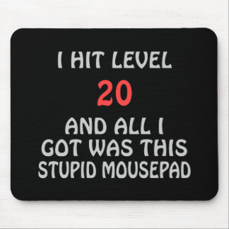 I Hit Level 20 and All I Got ... Mouse Pad