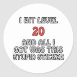 I Hit Level 20 and All I Got ... Round Stickers
