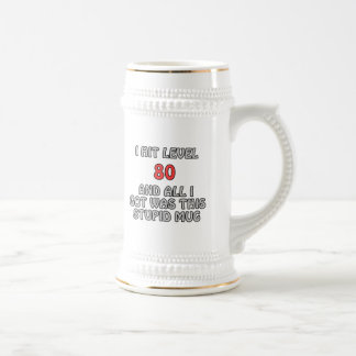 I Hit Level 80 and All I Got Was This ... Beer Stein