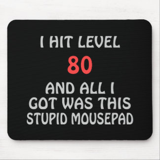 I Hit Level 80 and All I Got Was This ... Mouse Pad