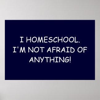 I Homeschool. ¡No tengo miedo cualquier cosa!  Póster