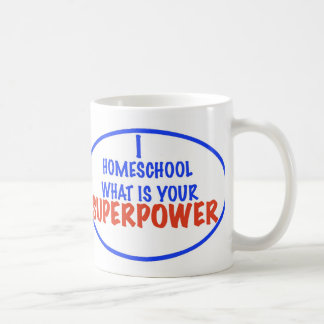 I Homeschool What is your Superpower! Classic White Coffee Mug