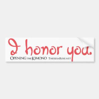 I Honor You Bumper Sticker