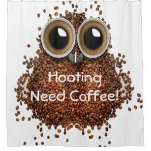 I Hooting Need Coffee Owl Shower Curtain