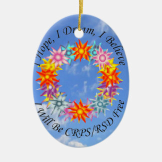 I Hope I Dream I Believe I will be CRPS RSD FREE Ceramic Ornament