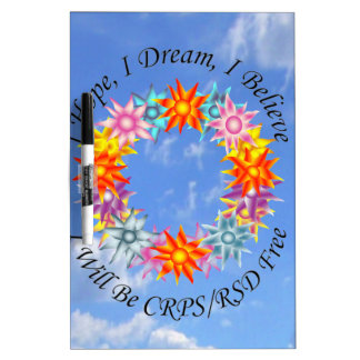 I Hope I Dream I Believe I will be CRPS RSD FREE Dry-Erase Board