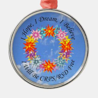 I Hope I Dream I Believe I will be CRPS RSD FREE F Metal Ornament