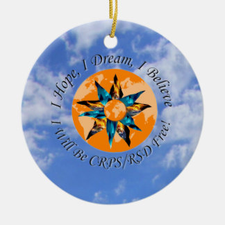 I Hope I Dream I Believe I will be CRPS RSD FREE L Ceramic Ornament