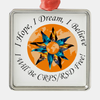 I Hope I Dream I Believe I will be CRPS RSD FREE L Metal Ornament