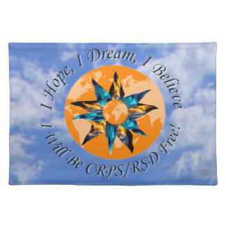 I Hope I Dream I Believe I will be CRPS RSD FREE L Placemat