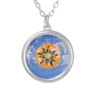 I Hope I Dream I Believe I will be CRPS RSD FREE L Round Pendant Necklace