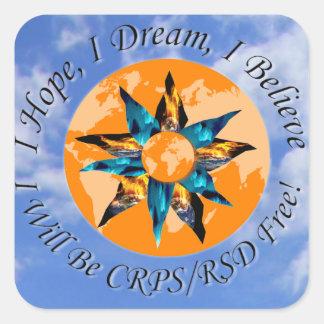 I Hope I Dream I Believe I will be CRPS RSD FREE L Square Sticker