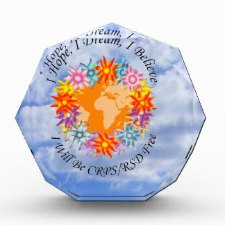 I Hope I Dream I Believe I will be CRPS RSD FREE O Acrylic Award