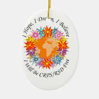 I Hope I Dream I Believe I will be CRPS RSD FREE O Ceramic Ornament